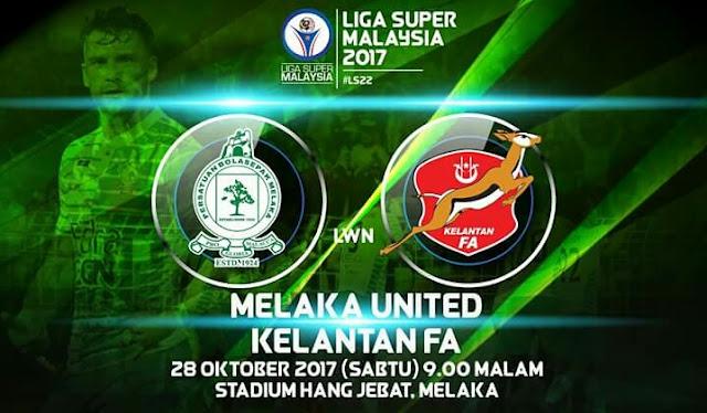 Live Streaming Melaka United vs Kelantan 28.10.2017 Liga Super
