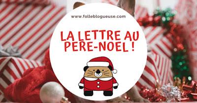 lettre, pere noel, noel, liste, cadeau, folle blogueuse