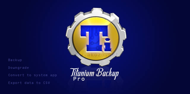 Download Titanium Backup Pro Apk Full Version Terbaru