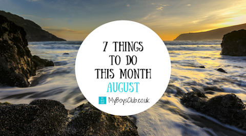 7 Things To Do This Month – August