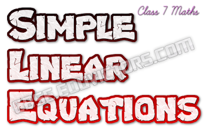 CBSE Class – VII - Mathematics - Chapter 6 – Simple Linear Equations - ASSIGNMENT (#cbenotes)(#eduvictors)