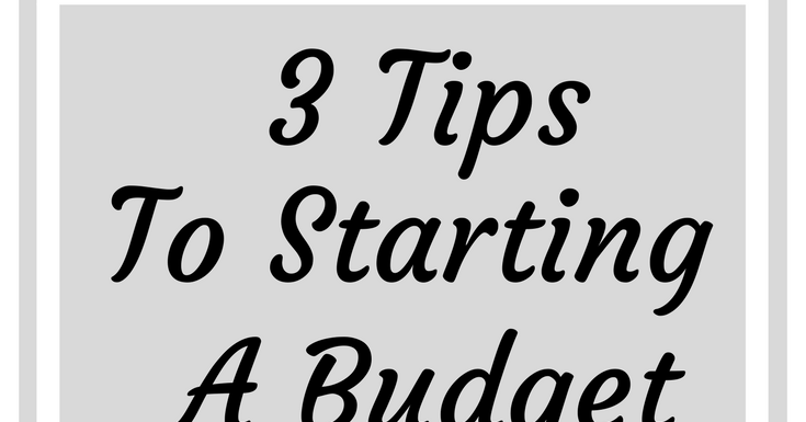 3 Tips To Start Planning A Budget