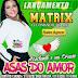 ASAS DO AMOR - MATRIX COMANDO DE AÇO