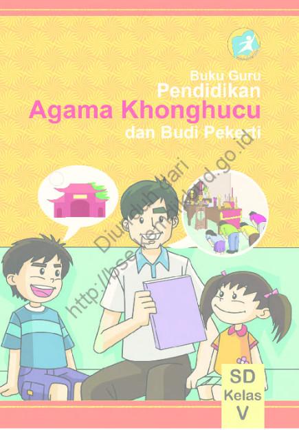 Download Buku Guru Kurikulum 2013 SD Kelas 5 Mata Pelajaran Pendidikan Agama Konghuchu dan Budi Pekerti