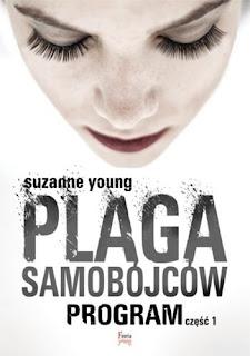 Zasługujesz na takie życie, jakie sobie wymarzyłaś. - recenzja Plagi Samobójców Suzanne Young.
