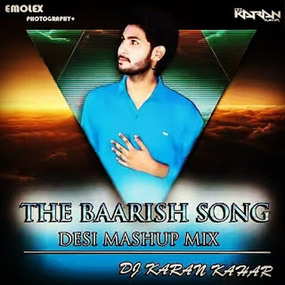 The-Barrish-Song-Desi-Mashup-Mix-By-Dj-Karan-Kahar-0