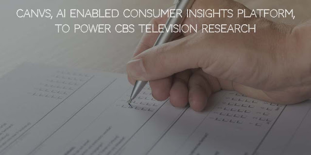 Canvs, an Artificial Intelligence Enabled Consumer Insights Platform, to power CBS Television Research