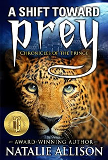 A Shift Toward Prey (Chronicles of the Fringe Book 1) by Natalie Allison