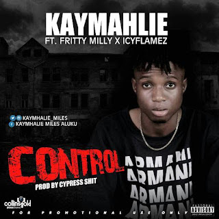 DOWNLOAD MP3: KAYMHALIE FT FRITTY MILLY X ICYFLAMEZ - CONTROL 1
