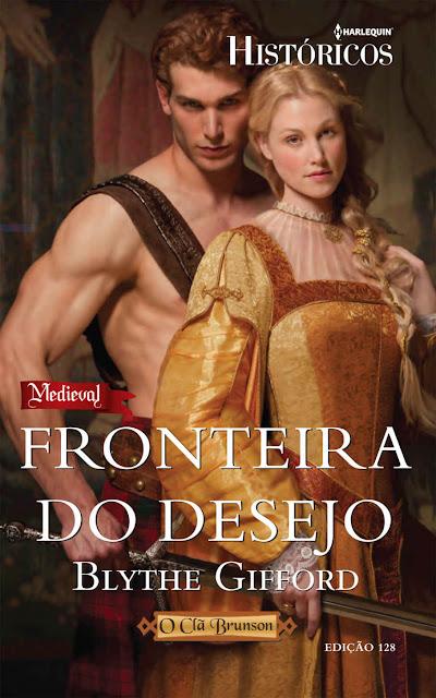 Fronteira do Desejo Harlequin Históricos - ed.128 - Blythe Gifford