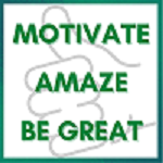 Motivate Amaze Be GREAT: The Motivation and Inspiration for Self-Improvement you need!