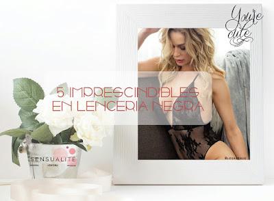 5 Imprescindibles en lencería negra de Sensualité lencería