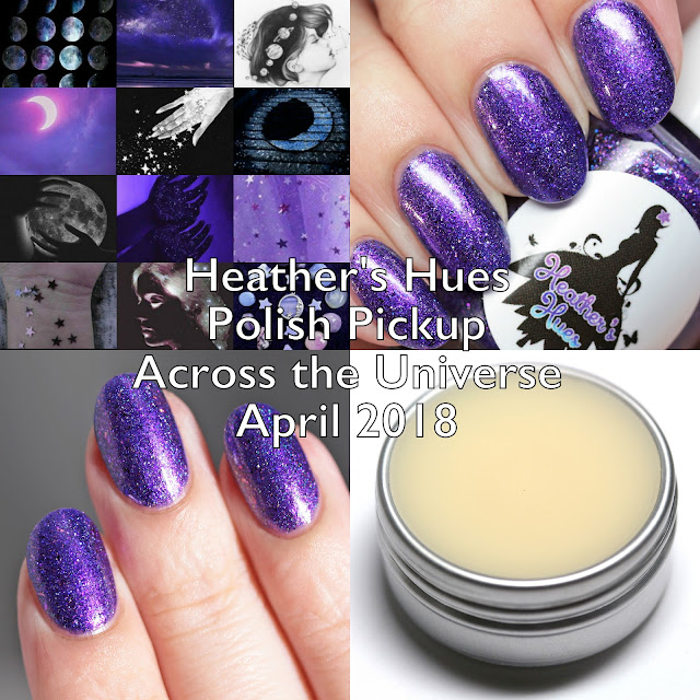 Heather's Hues Polish Pickup Across the Universe April 2018
