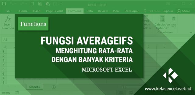 Fungsi AVERAGEIFS : Menghitung Rata-rata Nilai Berdasarkan Banyak Kriteria Pada Microsoft Excel