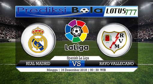 PREDIKSI REAL MADRID VS RAYO VALLECANO 16 DESEMBER 2018