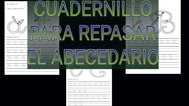 CUADERNILLO PARA REPASAR EL  ABECEDARIO
