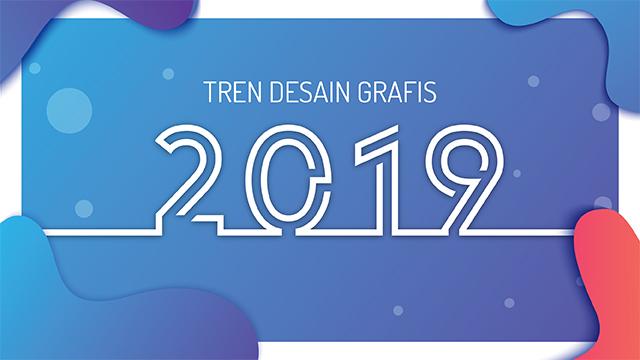 Tren Desain Grafis 2019
