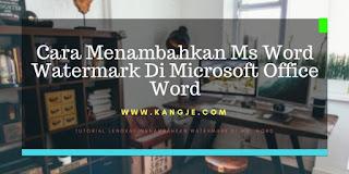 Cara Menambahkan Ms Word Watermark Di Microsoft Office Word