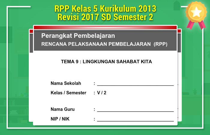RPP Kelas 5 Kurikulum 2013 Revisi 2017 SD Semester 2