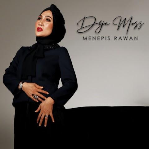 Deja Moss - Menepis Rawan MP3