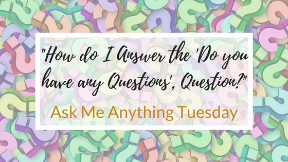 How do I Answer the \u0027Do you have any Questions\u0027, Question\ - questions to ask interviewer
