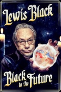 Watch Lewis Black: Black to the Future Online Free in HD