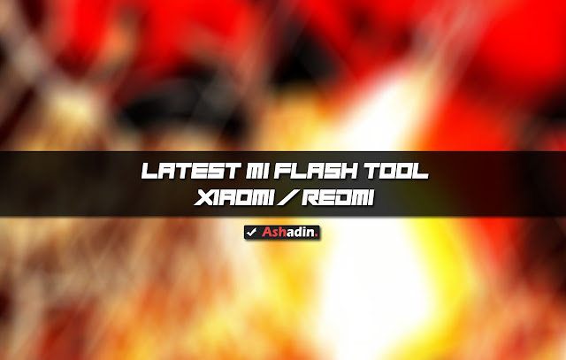 Download Mi Flash Tool Terbaru