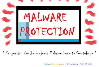Pengertian dan Jenis-jenis Malware beserta Contohnya