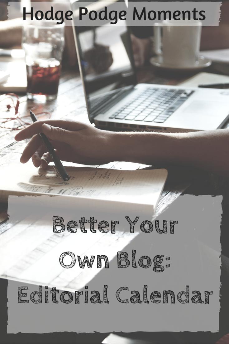 Better Your Own Blog: Editorial Calendar