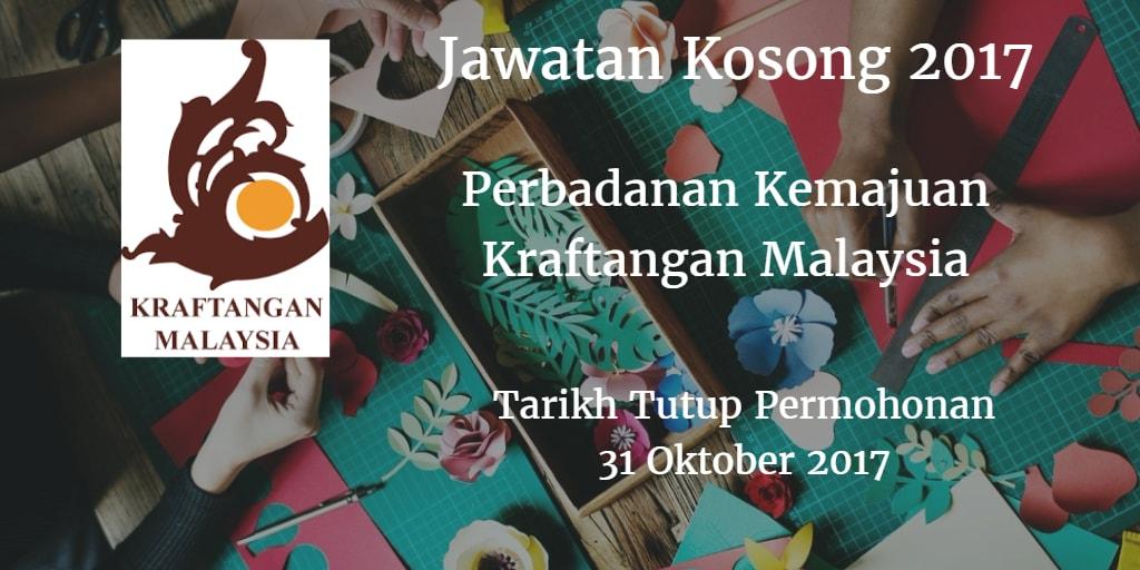 Jawatan Kosong Perbadanan Kemajuan Kraftangan Malaysia 31 Oktober 2017