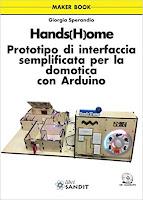 Hands(h)ome. Prototipo di interfaccia semplificata per la domotica con Arduino. Con CD-ROM
