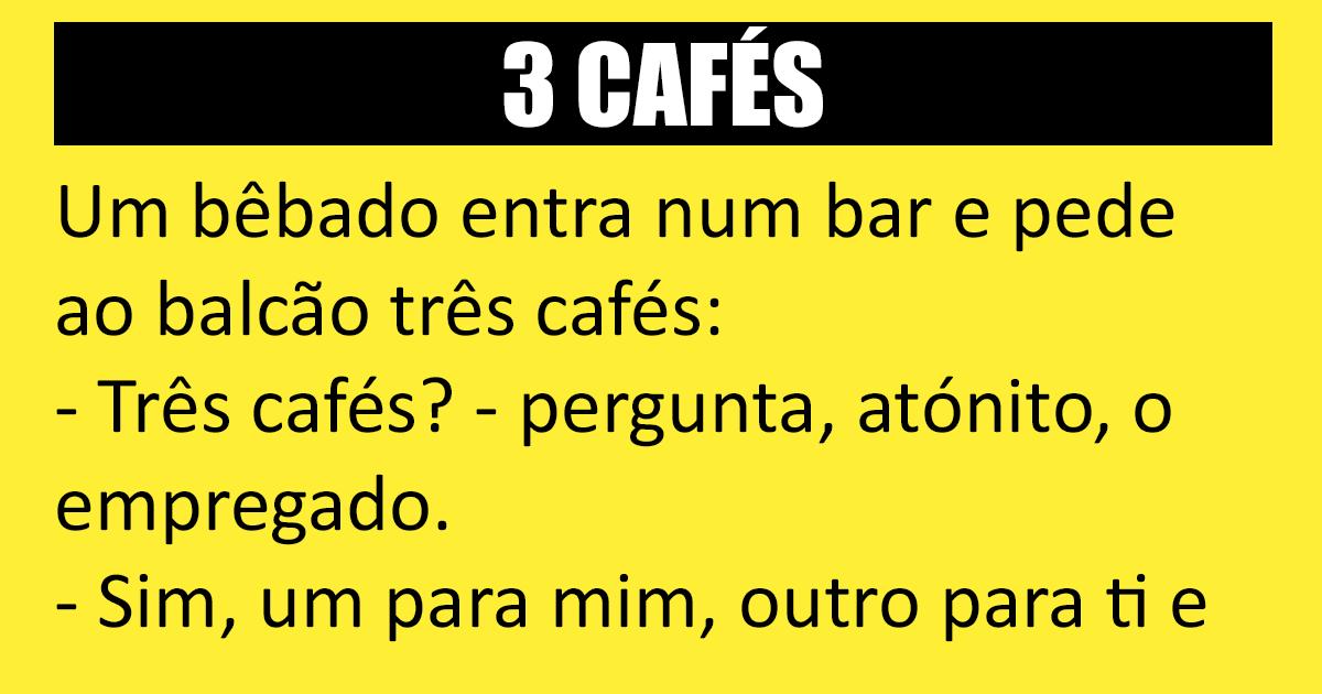O bêbado e os três cafés