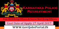 Karnataka State Police Recruitment 2017– 59 Well Being Officers & Senior Well Being Officers