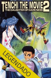 Tenchi the Movie 2: The Daughter of Darkness – Legendado