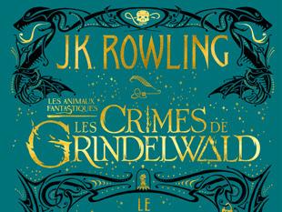 Les animaux fantastiques, tome 2 : Les crimes de Grindelwald - Le texte du film