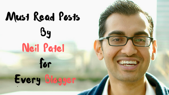 Must Read Posts By Neil Patel