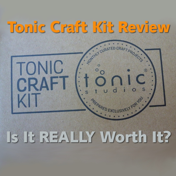 Brutally Honest Tonic Craft Kit Review: Is This Monthly Subscription Box Worth It? CraftyMarie Reviews Tonic Studios Nuvo