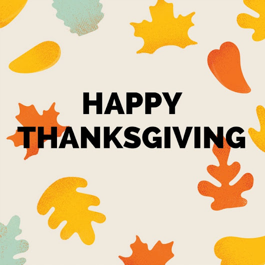 Happy Thanksgiving! Things I am thankful for....