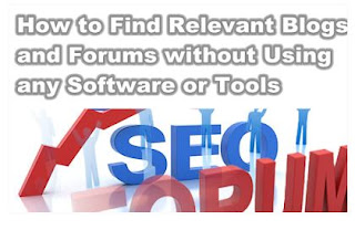 How to Find Relevant Blogs & Forums without Using any Software Tools
