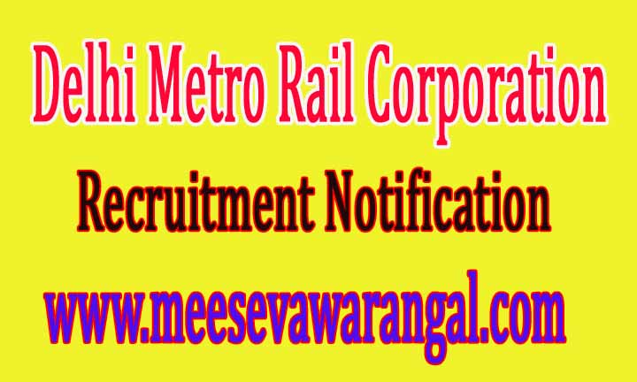 Delhi Metro Rail Corporation Ltd. (DMRC) Recruitment Notification 2016