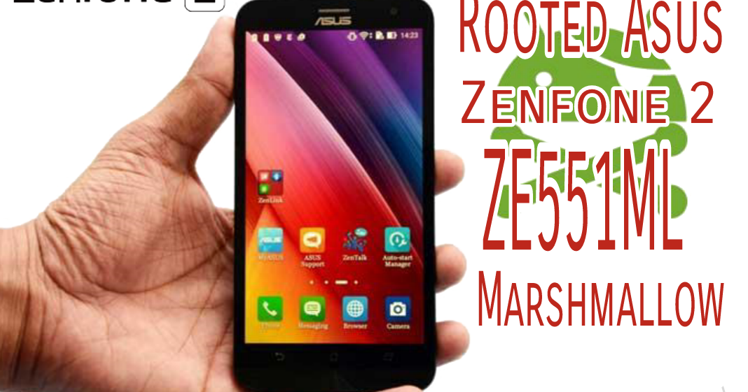 Rooted Asus Zenfone 2 ZE551ML ZE550ML MARSHMALLOW