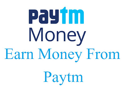 Earn Money From Paytm