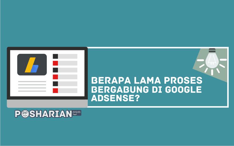 Berapa Lama Proses Bergabung di Google AdSense