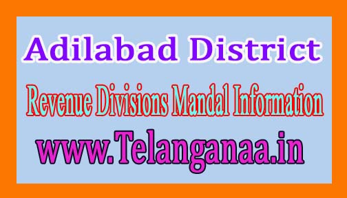 Adilabad District Revenue Divisions Mandal Information