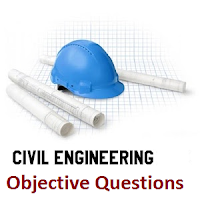 CIVIL ENGINEERING Objective Questions