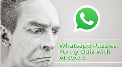 Whatsapp Puzzles, Funny Quiz with Answers