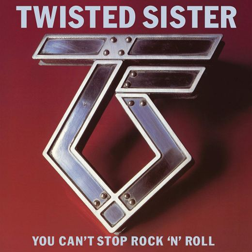 TWISTED SISTER - You Can't Stop Rock 'N' Roll  [remastered & expanded 2018] full