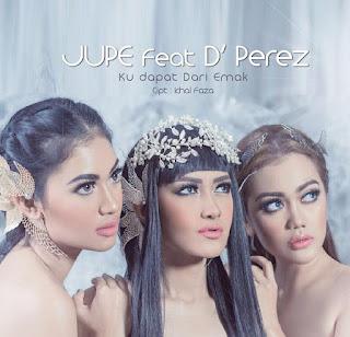 Jupe featuring D' Perez Ku Dapat Dari Emak