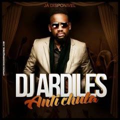 Dj Ardiles - AntiChula (Mp3) Download
