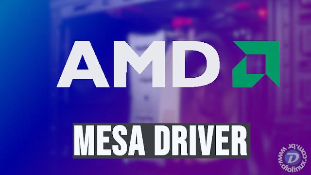 Novo driver Mesa 18.2 se destaca por dar melhor suporte para GPUs AMD